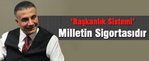 Sedat Peker'den Başkanlık sistemine tam destek