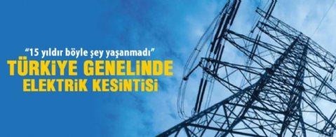 Türkiye genelinde büyük elektrik kesintisi