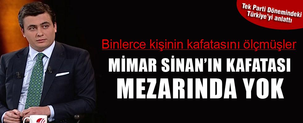 CHP, Mimar Sinan'ın ölüsüne bile zulmetmiş