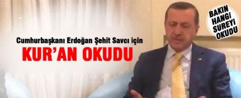 Erdoğan şehit Savcı Kiraz için o sureyi okudu