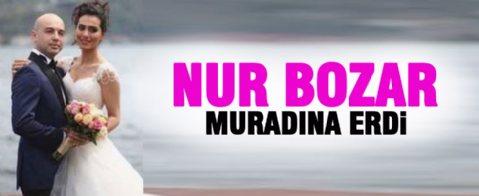 Nur Bozar dünya evine girdi