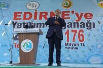 NEHİR TAŞKINI - Orman ve Su İşleri Bakanı Eroğlu Edirne'de