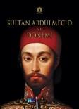 KEMAL KAHRAMAN - Sultan Abdülmecid'in Hayatı Kitap Oldu