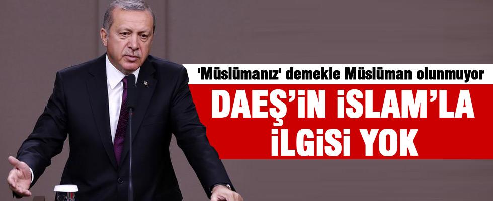Cumhurbaşkanı Erdoğan: 'DAEŞ'in İslam'la ilgisi yok'