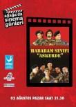 Final Filmi 'Hababam Sınıfı Askerde' Aliağa'da Gösterilecek