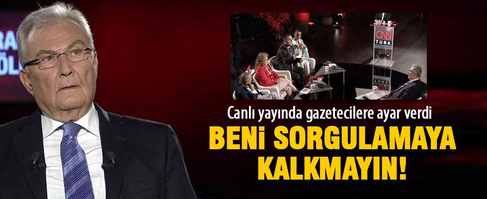 Baykal'dan CNN Türk'te gazetecilere: Beni sorgulamaya kalkmayın