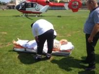 İSLAMDAĞ - Eski Vekil Ambulans Helikopterle Ankara'ya Sevk Edildi