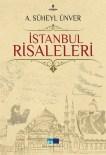 ALI RıZA BEY - Ünver'in İstanbul Risaleleri Yeniden Yayımlandı