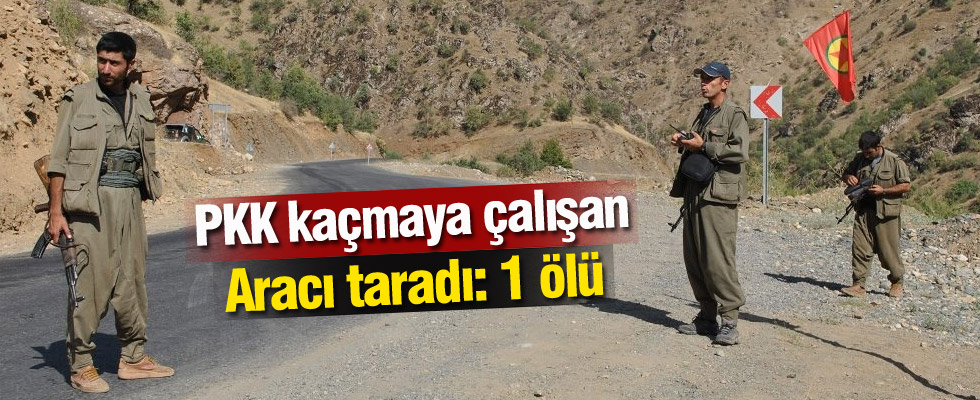 PKK kaçmaya çalışan araca ateş etti! 1 ölü