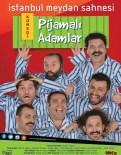 CEYHUN FERSOY - 'Pijamalı Adamlar' 17 Ocak'ta Adana'da