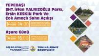 KıRKPıNAR - Sapanca'da Toplu Açılış Töreni 14 Ekim'de Yapılacak