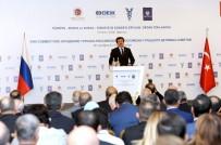 TUNCAY ÖZILHAN - Bakan Zeybekci Açıklaması 'Türkiye İle Rusya'nın Biraraya Gelmesi Bir Artı Bir; Beş Yapıyor'