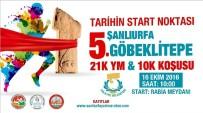 GÖBEKLİTEPE - Haliliye Belediyesi Göbeklitepe Maratonunu Düzenliyor