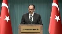 İBRAHİM KALIN - 'PKK'nın Musul Operasyonuna Katılacağına Dair Haberler...'