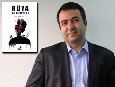 Bülent Ata'dan unutulmaz bir hikaye 'Rüya Dedektifi'