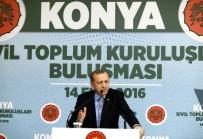TEMEL ATMA TÖRENİ - Cumhurbaşkanı Erdoğan, STK Temsilcileriyle Buluştu
