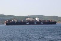 KIYI EMNİYETİ - Dev Gemi Çanakkale Boğazı'ndan Geçti