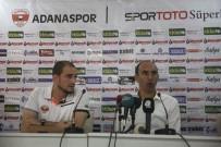 ADANASPOR - Krunoslav Jurcic Açıklaması 'Erken Gelen Gol Oyun Dengemizi Bozdu'