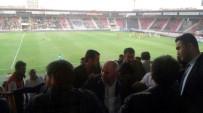 MEHMET ERDOĞAN - Büyükşehir Gaziantepspor - Samsunspor Maçında Protokol Karıştı