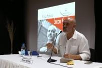 SİNEMA OYUNCUSU - Ercan Kesal Açıklaması 'Kitap Okumayan Senaryo Yazmamalı'