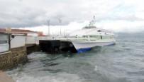 AVŞA ADASI - Maramara'da Fırtına Deniz Ulaşımını Aksatıyor