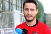 GAZIANTEPSPOR - Musa Nizam Açıklaması 'Gaziantepspor Bu Lige Damga Vuracaktır'