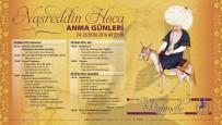 NASREDDIN HOCA - 'Nasreddin Hoca Anma Günleri' 24-26 Ekim'de