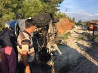 BAŞTÜRK - Fethiye'de Eşya Yüklü Kamyonet Devrildi; 1 Ölü, 2 Yaralı