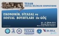 AVRUPA BIRLIĞI - Göç Sorunu, Uludağ Üniversitesi'nde Masaya Yatırılıyor