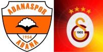ADANASPOR - Adanaspor - Galatasaray Maçının Bilet Fiyatları Belli Oldu