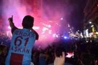 SOSYAL MEDYA - Trabzon Sokaklarında Coşku