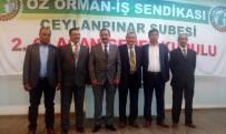 GENEL BAŞKAN - Öz Orman-İş Ceylanpınar Şubesinin Yeni Başkanı Mustafa Akgeyik Oldu
