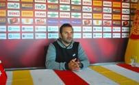 GÖZTEPE - Okan Buruk'tan Eskişehirspor Değerlendirmesi