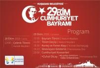 CUMHURIYET BAYRAMı - Kuşadası'nda Cumhuriyet Bayramı Coşkuyla Kutlanacak