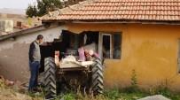 GÖKÇEDERE - Başkent'te Traktör Eve Çarptı Açıklaması 1 Ölü