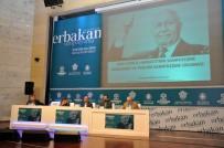 ABDULLAH DEMIR - 'Doğumunun 90. Yılında Erbakan Sempozyumu' Sona Erdi
