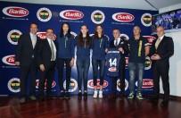 TAMER YELKOVAN - Fenerbahçe Kadın Voleybol Takımı'nın Forma Sponsoru Barilla Oldu
