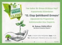 ORMANA - Şehitkamil'de ''13. Etap Bi Dünya Yeşil'' Ormanı Kuruluyor