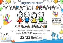 MEHMET TURAN - Kuşadası'nda Drama Eğitimi Başvuruları Başladı