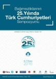 TÜRKMENISTAN - 'Bağımsızlıklarının 25. Yılında Türk Cumhuriyetleri Sempozyumu' Ankara'da Başlıyor