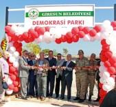 GİRESUN VALİSİ - Giresun'da Şehit Ömer Halisdemir Caddesi Ve Demokrasi Parkı Açıldı
