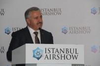 ULAŞTIRMA DENİZCİLİK VE HABERLEŞME BAKANI - İstanbul Airshow Kapılarını Açtı