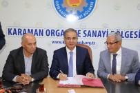 SÜLEYMAN TAPSıZ - Karaman'da Lojistik Ve Yük Merkezi'nin Yer Tahsisi Yapıldı