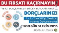 EMLAK VERGİSİ - Bingöl Belediyesi'nden Yapılandırma Uyarısı