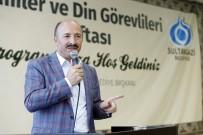 ALI USLANMAZ - Camiler Ve Din Görevlileri Haftası Sultangazi'de Kutlandı