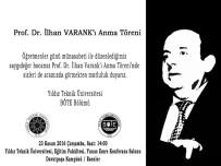 YıLDıZ TEKNIK ÜNIVERSITESI - YTÜ, Öğretmenler Günü'nde Şehit Prof. İlhan Varank'ı Anacak