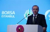 KALKINMA BANKASI - Cumhurbaşkanı Erdoğan Piyasalara Uyarı