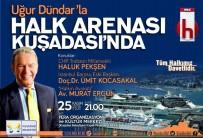 HALUK PEKŞEN - 'Halk Arenasi' Kuşadası'ndan Yayınlanacak