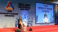 EKONOMI VE TEKNOLOJI ÜNIVERSITESI - TOBB ETÜ Akademik Yılı Açılışı Ve 2015-2016 Yılı Mezuniyet Töreni