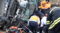 HAFRİYAT KAMYONU - Kamyonda Sıkışan Sürücüye, 3 Saatlik Kurtarma Operasyonu